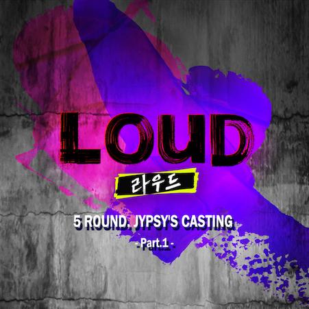 5ROUND JYPSY'S CASTING Part.1